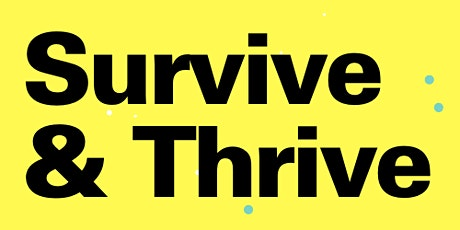 Survive & Thrive: Innovation for Survival tickets