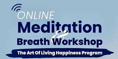 Online Meditation & Breath Workshop - The Art of Living Happiness Program in Canberra tickets
