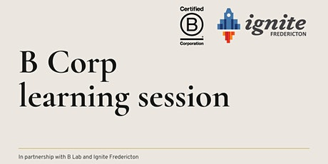 B Corp x Ignite Fredericton: Learning to Measure What Matters tickets