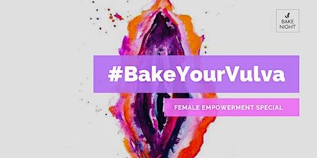 Viva la Vulva – BakeNight Empowerment Special tickets