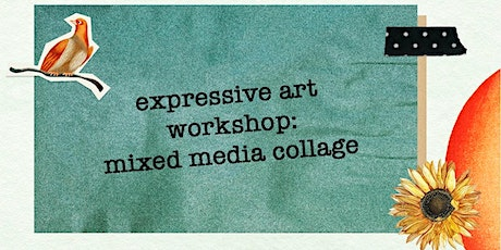 Expressive Art Workshop: Mixed Media Collage tickets