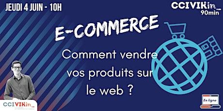 CCI VIKin_90min : Ecommerce : Comment vendre vos produits sur le web ? billets
