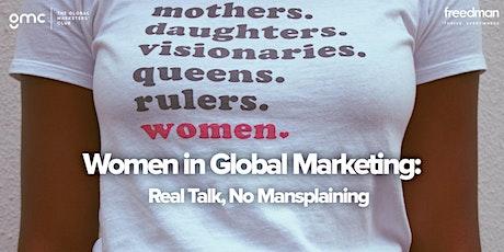 Women in Global Marketing: Real Talk, No Mansplaining tickets