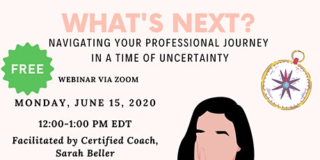 What's Next? Navigating Your Professional Journey in a Time of Uncertainty tickets