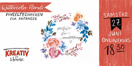 Watercolor Florals Live ZOOM Onlinekurs - Kreativ zu Hause Tickets