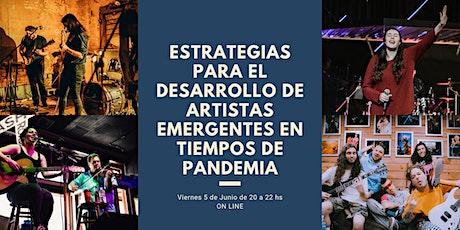 Estrategias para el desarollo de artistas emergentes en tiempos de pandemia entradas