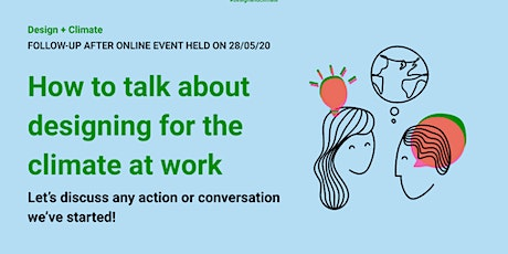 Follow-up session: How to talk about designing for the  climate at work tickets