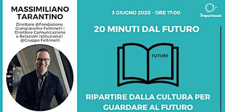 20 minuti dal futuro con Massimiliano Tarantino biglietti