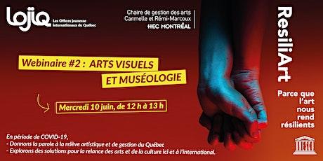 Webinaire ResiliArt LOJIQ-Chaire des arts HEC  #2: Arts visuels- muséologie billets