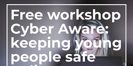 Cyber Aware – keeping young people safe online tickets