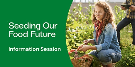 Seeding Our Food Future Information Session tickets