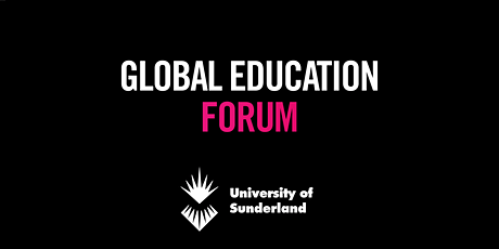 The University of Sunderland's Global Education Forum (July) tickets