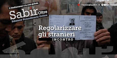 Regolarizzare gli stranieri ~ Festival Sabir biglietti
