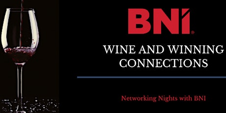 Networking Nights with BNI-  Wine and Winning Connections tickets