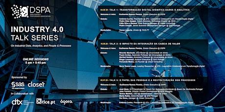 IND. 4.0 DSPA TALK SERIES | Talk 1: 04.06 / Talk 2: 16.06 / Talk 3: 02.07 ingressos