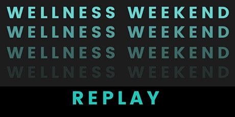 Wellness Weekend Replay tickets