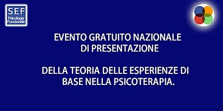 """Seminario  GRATUITO""""LA TEORIA DELLE ESPERIENZE DI BASE  IN PSICOTERAPIA biglietti"""