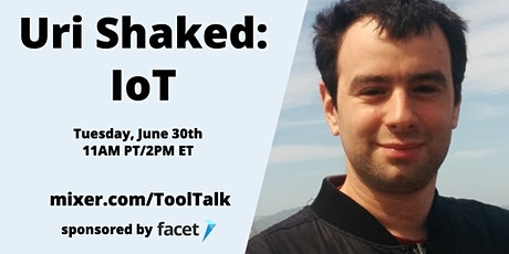 [CANCELLED] Tool Talk: Uri Shaked, IoT expert tickets