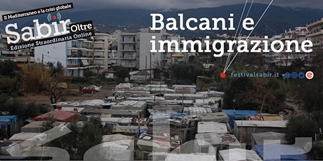 Balcani e immigrazione ~ Festival Sabir biglietti