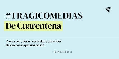 #Tragicomedias de Cuarentena entradas