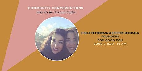 Coffee Conversation w/ Gisele Fetterman / Kristen Michaels of For Good Pgh tickets