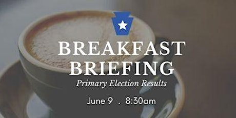 Represent PA Breakfast Briefing - Primary Election Results tickets