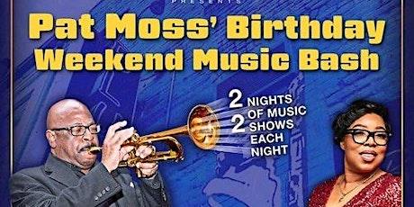 Pat Moss' Birthday Weekend Music Bash tickets