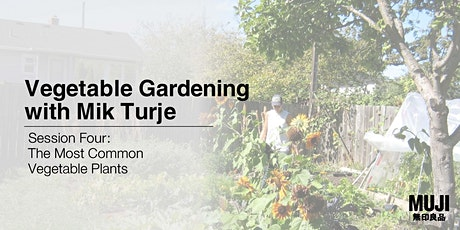 Vegetable Gardening with Mik Turje - #4: The Most Common Vegetable Plants tickets