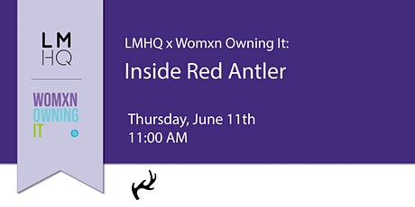 LMHQ x Womxn Owning It: Inside Red Antler tickets