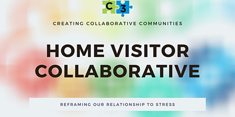 Home Visitor Collaborative - Reframing Our Relationship to Stress tickets