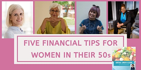 Five Financial Tips For Women In Their 50s: Lunch & Learn with Caroline tickets