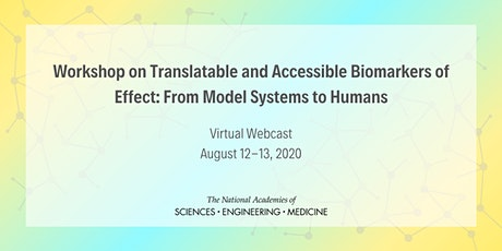 Translatable and Accessible Biomarkers of Effect: From Model Systems to Humans  tickets