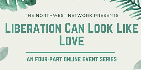 Liberation Can Look Like Love: Event Series tickets