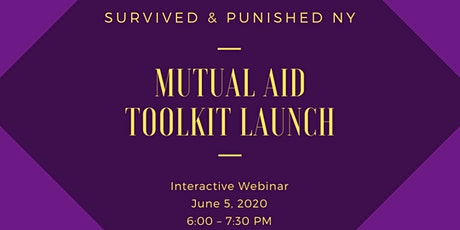 Survived and Punished NY Mutual Aid Toolkit Webinar Launch tickets