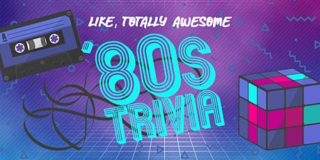 Totally Awesome 80s Trivia - Online! tickets