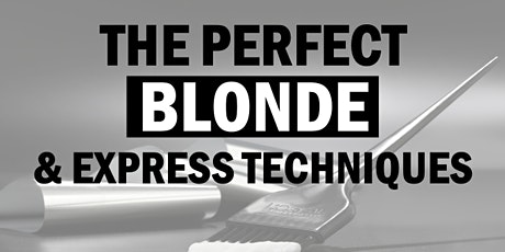 L'Oréal Professionnel The Perfect Blonde  & Express Techniques tickets