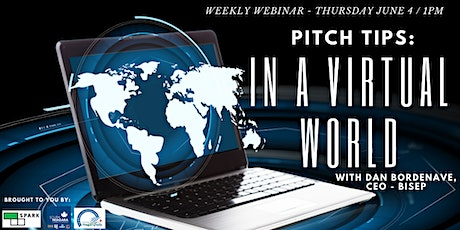 Pitch Tips In a Virtual World with Dan Bordenave, CEO, Bisep tickets