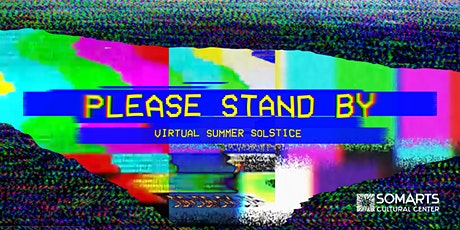 Please Stand By Virtual Summer Solstice tickets