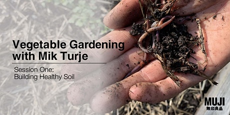 Vegetable Gardening with Mik Turje - #1: Building Healthy Soil tickets