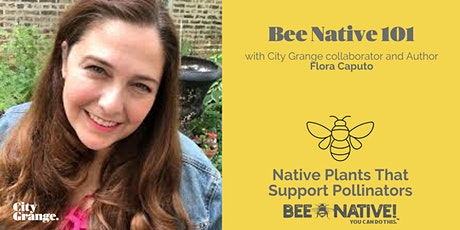 Back by Popular Demand: Native Plants that Support Pollinators - ONLINE tickets