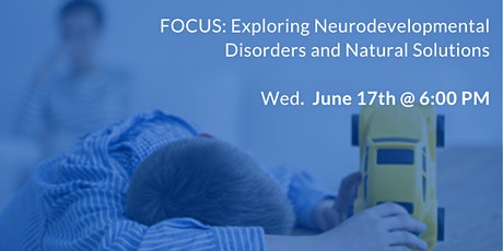 FOCUS: Exploring Neurodevelopmental Disorders and Natural Solutions tickets