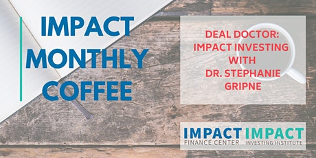 August IFC Monthly Coffee - Deal Doctor: Impact Investing with Dr. Stephanie Gripne (ONLINE) tickets
