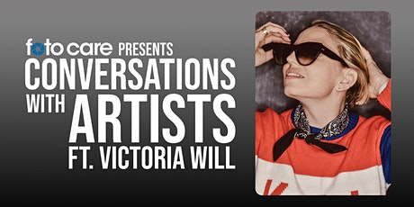 Conversations with Artists Series: Featuring Victoria Will tickets