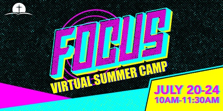FOCUS KIDS SUMMER CAMP - VIRTUAL EXPERIENCE tickets