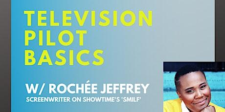 Television Pilot Basics w/ Rochée Jeffrey tickets