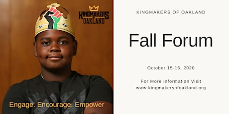 Kingmakers of Oakland Fall Forum | October 15-16, 2020 | Oakland, CA tickets