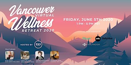 Vancouver Virtual Wellness Retreat 2020 tickets