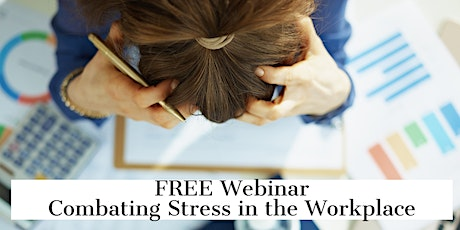 Combating Stress in the Workplace tickets