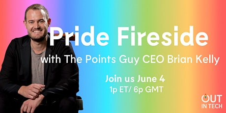 Out in Tech London  | Pride Fireside with Brian Kelly, The Points Guy tickets