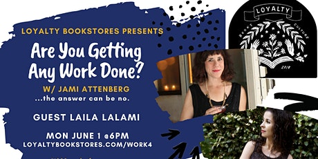 Are You Getting Any Work Done with Jami Attenberg: Laila Lailami tickets